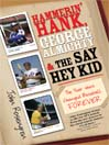 Hammerin' Hank, George Almighty and the Say Hey Kid (eBook): The Year That Changed Baseball Forever