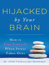 Hijacked by Your Brain (eBook): How to Free Yourself When Stress Takes Over