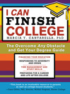 I Can Finish College (eBook): The Overcome Any Obstacle and Get Your Degree Guide