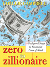 Zero to Zillionaire (eBook): 8 Foolproof Steps to Financial Peace of Mind