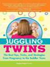 Juggling Twins (eBook): The Best Tips, Tricks, and Strategies from Pregnancy to the Toddler Years