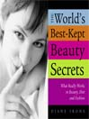 The World's Best-Kept Beauty Secrets (eBook): What Really Works in Beauty, Diet, and Fashion