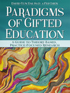 Paradigms of Gifted Education (eBook): A Guide for Theory-Based, Practice-Focused Research