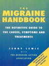 The Migraine Handbook (eBook): The Definitive Guide to the Causes, Symptoms and Treatments