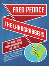 The Landgrabbers (eBook): The New Fight Over Who Owns The Earth