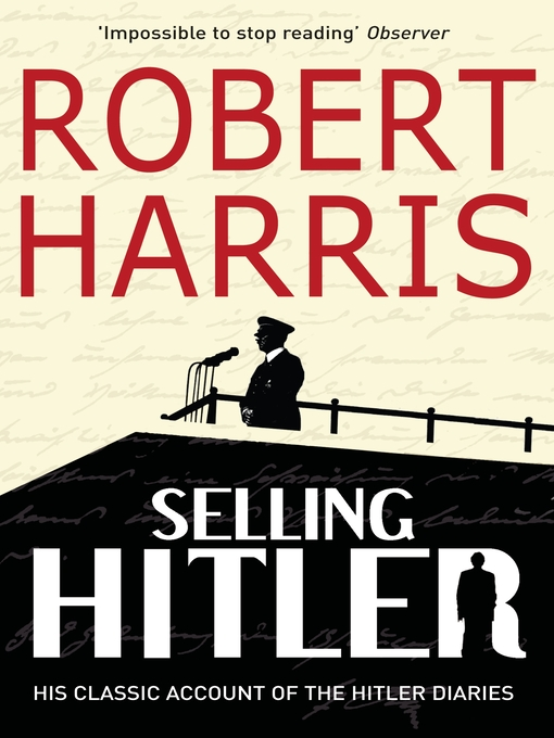 Selling Hitler (eBook): The Story of the Hitler Diaries