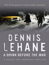 A Drink Before the War (eBook): Patrick Kenzie and Angela Gennaro Series, Book 1