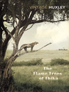 The Flame Trees of Thika (eBook): Memories of an African Childhood