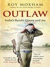 Outlaw (eBook): India's Bandit Queen and Me