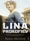 The Love and Wars of Lina Prokofiev (eBook): The Story of Lina and Serge Prokofiev