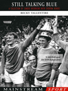 Still Talking Blue (eBook): A Collection of Candid Interviews with Everton Heroes