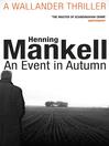 An Event in Autumn (eBook): Kurt Wallander Series, Book 11