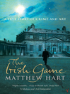 The Irish Game (eBook): A True Story of Art and Crime