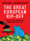 The Great European Rip-off (eBook): How the Corrupt, Wasteful EU is Taking Control of Our Lives