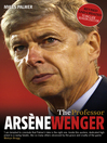 The Professor (eBook): Arsène Wenger