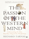 The Passion of the Western Mind (eBook): Understanding the Ideas That Have Shaped Our World View