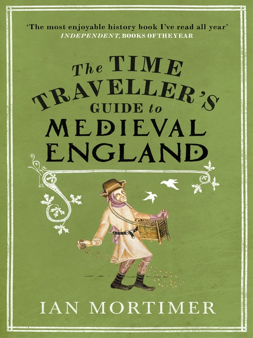 The Time Traveller's Guide to Medieval England (eBook)
