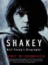 Shakey (eBook): Neil Young's Biography