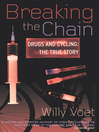 Breaking the Chain (eBook): Drugs and Cycling - The True Story