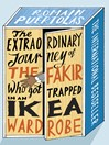 The Extraordinary Journey of the Fakir Who Got Trapped in an Ikea Wardrobe (eBook)