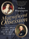 Magnificent Obsession (eBook): Victoria, Albert and the Death That Changed the Monarchy