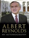Albert Reynolds (eBook): My Autobiography