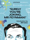 Surely You're Joking Mr Feynman (eBook): Adventures of a Curious Character as Told to Ralph Leighton