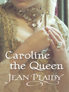 Caroline the Queen (eBook): Georgian Saga, Book 3