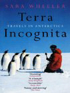Terra Incognita (eBook): Travels in Antarctica