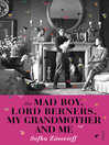 The Mad Boy, Lord Berners, My Grandmother, and Me (eBook)