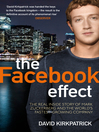 The Facebook Effect (eBook): The Real Inside Story of Mark Zuckerberg and the World's Fastest Growing Company