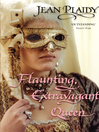 Flaunting, Extravagant Queen (eBook): French Revolution Series, Book 3