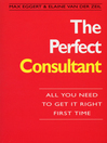 The Perfect Consultant (eBook): All You Need to Get it Right First Time