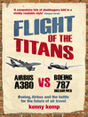 Flight of the Titans (eBook): Boeing, Airbus and the Battle for the Future of air travel