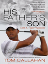 His Father's Son (eBook): Earl and Tiger Woods