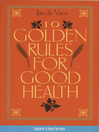 Ten Golden Rules for Good Health (eBook)