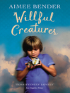 Willful Creatures (eBook)
