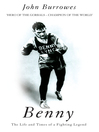 Benny (eBook): The Life And Times Of A Fighting Legend