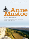 Lone Traveller (eBook): One Woman, Two Wheels and the World