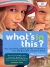 What's In This? (eBook): The essential parents' guide to what's in over 500 popular children's foods