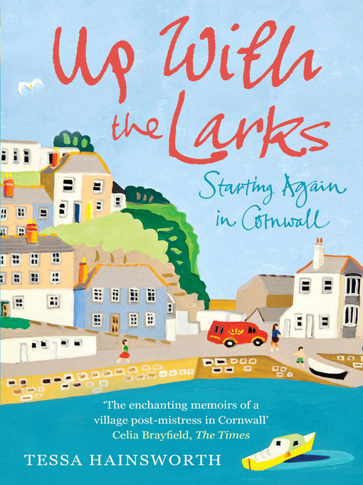 Up With the Larks (eBook): Starting Again in Cornwall