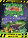 Slime Squad Vs the Alligator Army (eBook): Slime Squad Series, Book 7