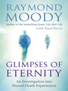 Glimpses of Eternity (eBook): An investigation into shared death experiences