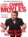 The Gospel According to Chris Moyles (eBook): The Story of a Man and His Mouth
