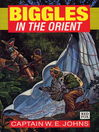 Biggles in the Orient (eBook)