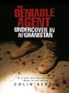 The Deniable Agent (eBook): Undercover in Afghanistan