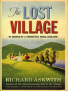 The Lost Village (eBook): In Search of a Forgotten Rural England