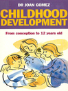 Childhood Development (eBook): From Conception to 12 years old
