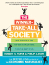 The Winner-Take-All Society (eBook): Why the Few at the Top Get So Much More Than the Rest of Us