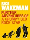 Further Adventures of a Grumpy Old Rock Star (eBook)